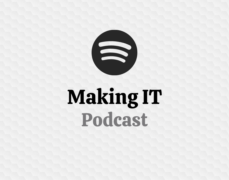 Making IT podcast